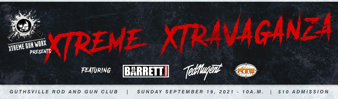 Xtreme Gun Worx Xtravaganza Banner 2021 with RTE Targets and Ted Nugent